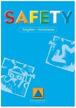 DOWNLOAD: Safety - Ratgeber Hochwasser © StZSV